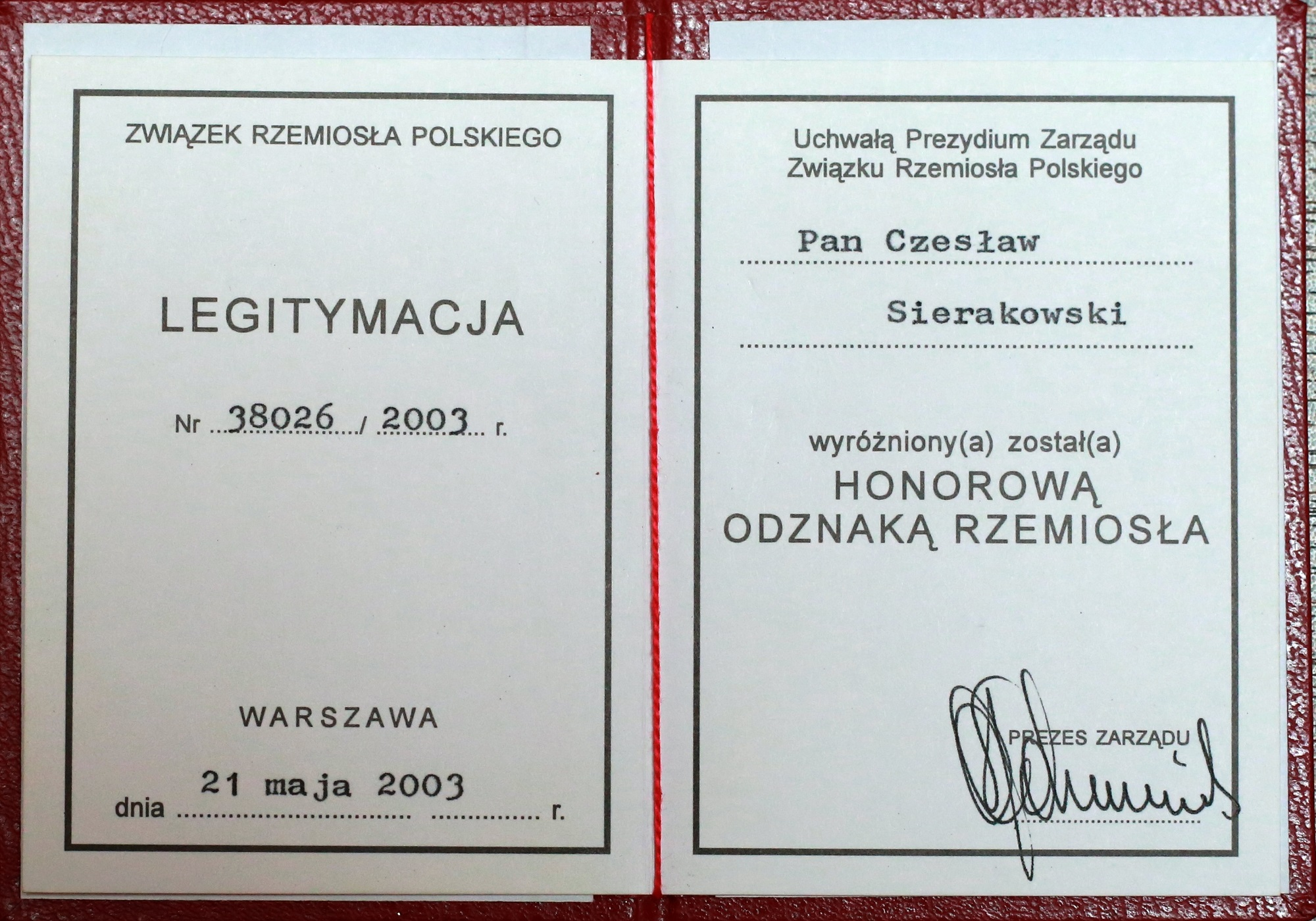 A certificate added to Honor Shield given to Mr Czesław Sierakowski by Chamber of Crafts for the appreciation of the development in 2003
