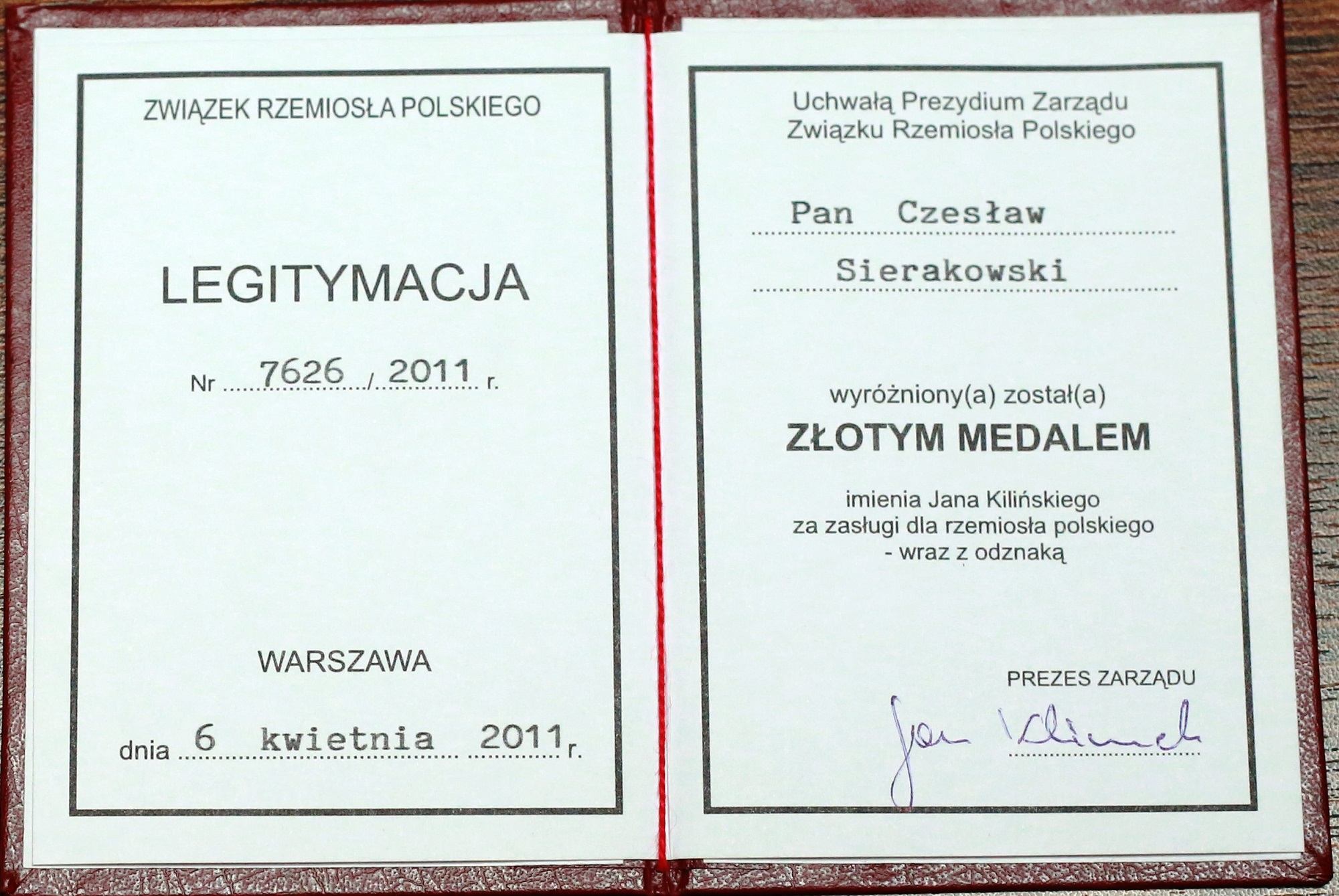 A certificate added to Jan Kiliński Golden Medal- given by Polish Craft Association for the appreciation of the services in 2011