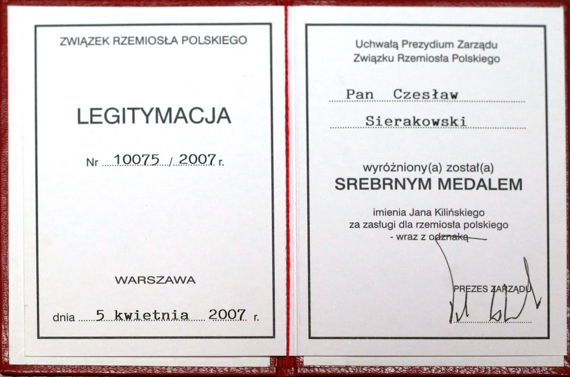 A certificate added to Jan Kiliński Silver Medal- given by Polish Craft Association for the appreciation of the services in 2007